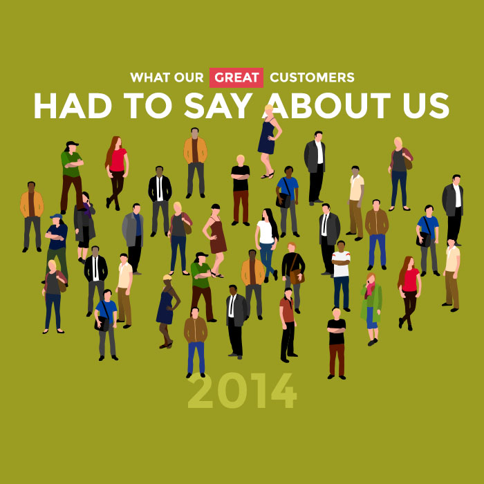 What our great customers had to say about us in 2014