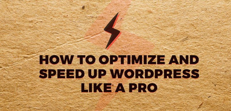 How to optimise and speed up WordPress like a pro