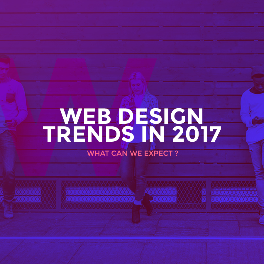 Web Design Trends in 2017