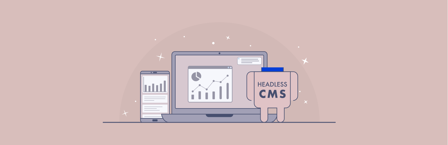 Reasons to use a headless CMS